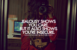 Jealousy Insecurity Quotes...