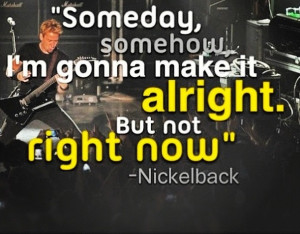 Quotes By Nickelback Picture