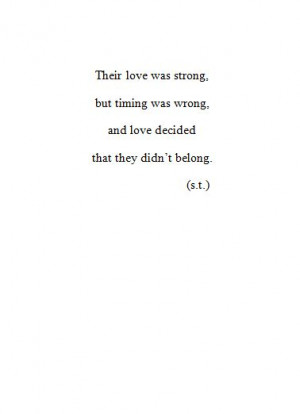 Was Wrong Quotes, Wrong Time Quotes, Wrong Time Love Quotes, Love ...