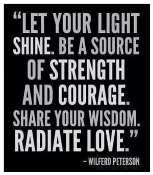 Let your light shine be a source of strength and courage share your ...