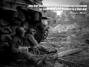 war that requires the suspension of reason as a necessity for support ...