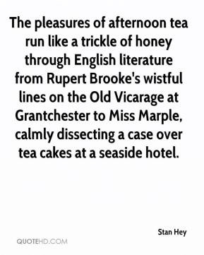 pleasures of afternoon tea run like a trickle of honey through English ...