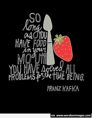 Franz kafka quotes sayings food love kitchen