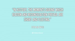 ... which reason and reconciliation prevail are short and fleeting