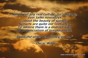 Oscar Wilde believed we don't value sunsets because we don't have ...