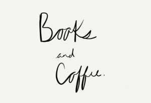 books and coffee...