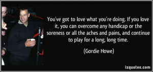 quote-you-ve-got-to-love-what-you-re-doing-if-you-love-it-you-can ...