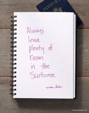 Secret of Adulthood: Always Leave Plenty of Room in the Suitcase.