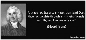 Art thou not dearer to my eyes than light? Dost thou not circulate ...