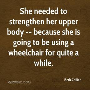 Beth Collier - She needed to strengthen her upper body -- because she ...