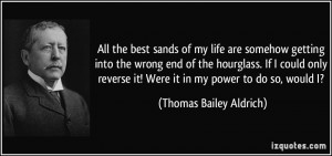 More Thomas Bailey Aldrich Quotes