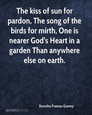 dorothy-frances-gurney-quote-the-kiss-of-sun-for-pardon-the-song-of ...