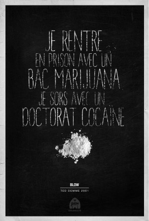 Blow #movie #quotes #design