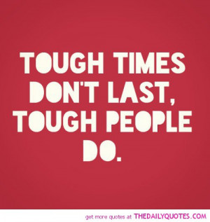 tough-times-dont-last-life-quotes-sayings-pictures.jpg