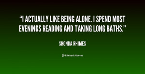 quote-Shonda-Rhimes-i-actually-like-being-alone-i-spend-167953.png