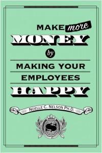 "... Money by Making Your Employees Happy."" (Credit: MindLab Publishing"