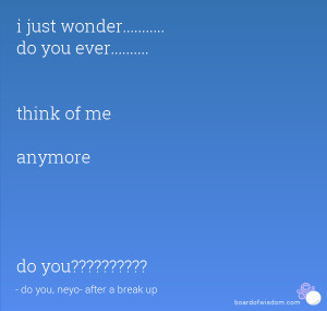 just wonder do you ever think of me anymore do you do you neyo