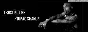 Trust No One Tupac Profile Facebook Covers