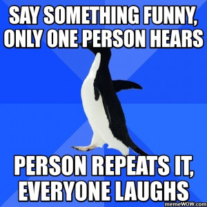 socially awkward penguin - This has happened more times than I could ...
