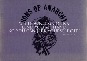 Sons of Anarchy Quotes