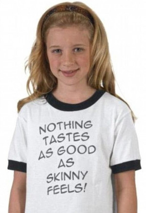 ... banned for Kate Moss 'nothing tastes as good as skinny feels' T-shirts