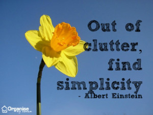 out of clutter find simplicity - motivational clutter quote from ...