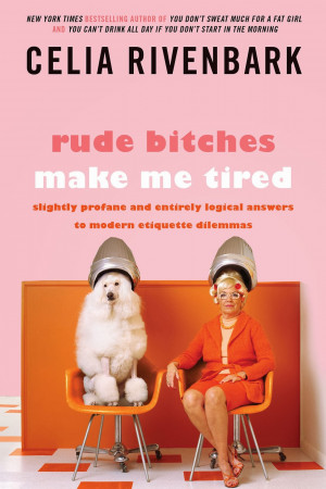 ... am giving away one print copy of Rude Bitches Make Me Tired