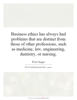Business ethics has always had problems that are distinct from those ...