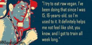 Nick Diaz vegan diet quote