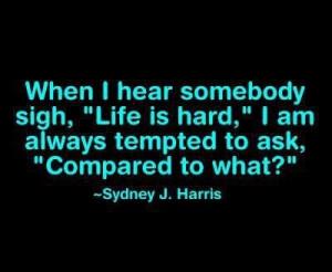 Sydney J. Harris #life