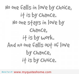 ... work and no one falls out of love by chance it is by choice life quote