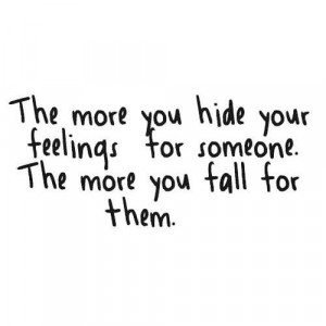 fall in love, feelings, hide, love, more, quote, someone