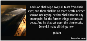 And God shall wipe away all tears from their eyes; and there shall be ...
