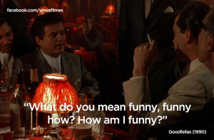 Joe Pesci Goodfellas Funny Quotes