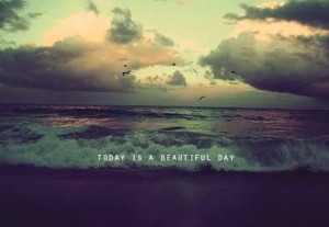 Today is a beautiful day!