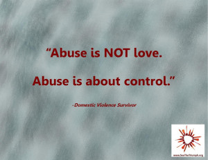 "Abuse is not love. Abuse is about control."" ~ Domestic violence ..."
