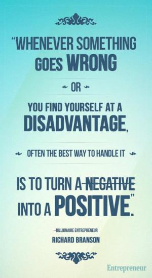 ... negative into a positive.