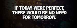 If Today Were Perfect Facebook Cover Photo