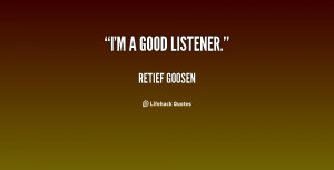 Go Back > Gallery For > Good Listener Quotes