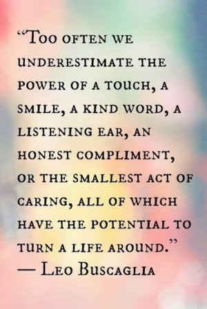 Too often we underestimate the power of a touch...