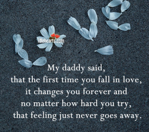 Home » Quotes » My Daddy Said That The First Time You….