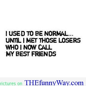 Quotes About Being Weird With Friends sfef large quotes for friends