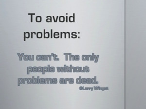Larry Winget Quote - to avoid problems