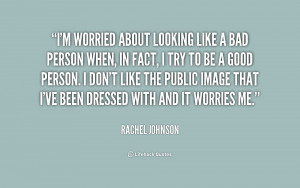 quote-Rachel-Johnson-im-worried-about-looking-like-a-bad-186763_1.png
