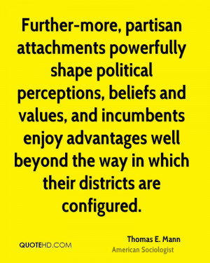 Further-more, partisan attachments powerfully shape political ...