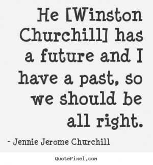 Churchill Quote About Past And Future