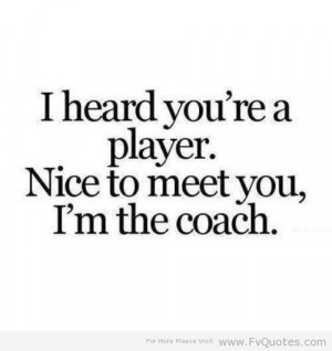 coach, funny, meet, player, quotes, true