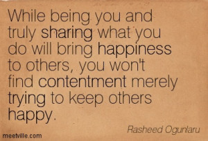 You wont find contentment merely trying to keep others happy