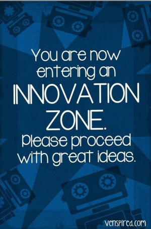 Innovation zone quote via www.Venspired.com and www.Facebook.com ...