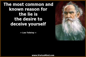 ... common and known reason for the lie is the desire to deceive yourself